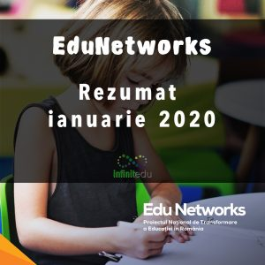 Program EduNetworks, rezumat ianuarie 2020
