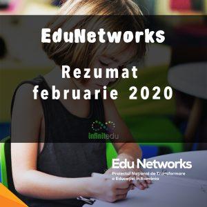 Program EduNetworks, rezumat februarie 2020